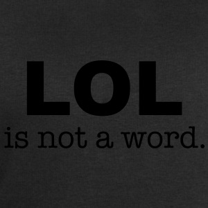lol is not a word T-shirt - Felpa da uomo di Stanley & Stella
