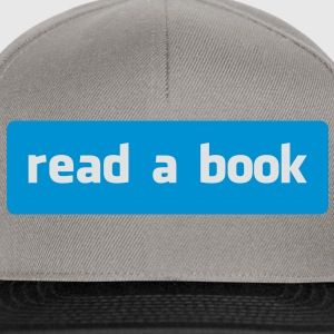 read a book Hoodies & Sweatshirts - Snapback Cap