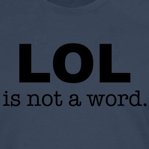 lol is not a word T-shirts - Herre premium T-shirt med lange ærmer