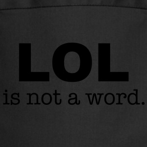 lol is not a word Shirts - Keukenschort