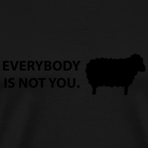 Everybody is not you Sweatshirts - Herre premium T-shirt