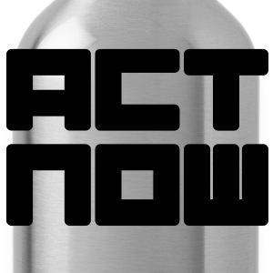 act now T-shirts - Drinkfles