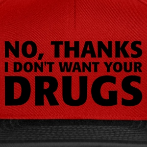 Rot No thanks I don't want your drugs T-Shirts - Snapback Cap