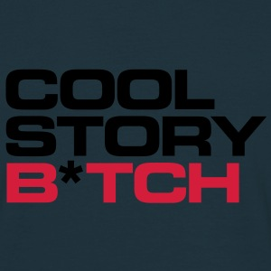 cool story b*tch cool story bro bros before hoes C - Männer T-Shirt