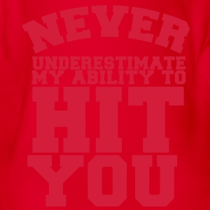 NEVER UNDERESTIMATE MY ABILITY TO HIT YOU! Shirts - Organic Short-sleeved Baby Bodysuit