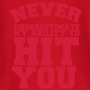 NEVER UNDERESTIMATE MY ABILITY TO HIT YOU! Shirts - Baby Long Sleeve T-Shirt