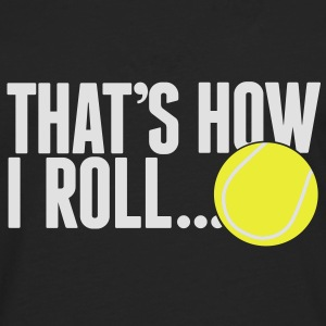 that's how I roll - tennis Sweatshirts - Herre premium T-shirt med lange ærmer