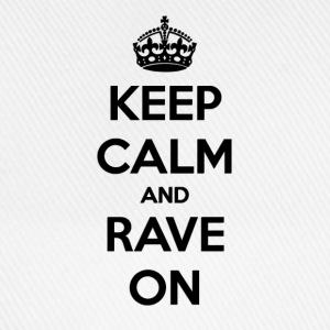 Keep Calm And Rave ON - Baseballcap