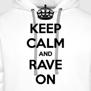 Keep Calm And Rave ON - Mannen Premium hoodie