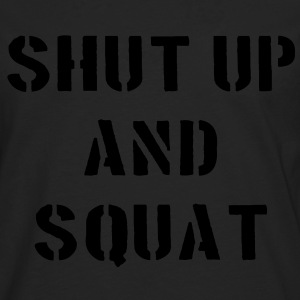 Shut Up And Squat Tee shirts - T-shirt manches longues Premium Homme