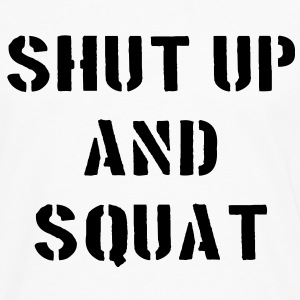 Shut Up And Squat Sweatshirts - Herre premium T-shirt med lange ærmer