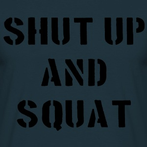 Shut Up And Squat Sweat-shirts - T-shirt Homme