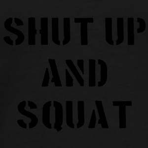 Shut Up And Squat Bags  - Men's Premium T-Shirt