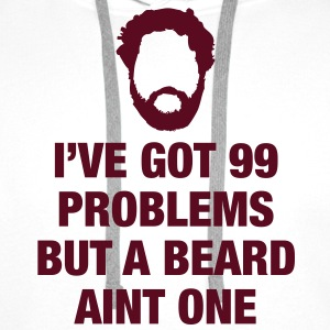 99 problems but a Beard ain't one T-Shirts - Men's Premium Hoodie