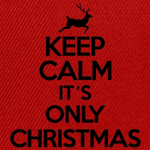 Keep calm it's only christmas Tee shirts - Casquette snapback