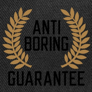 Anti boring Guarantee T-Shirts - Snapback Cap
