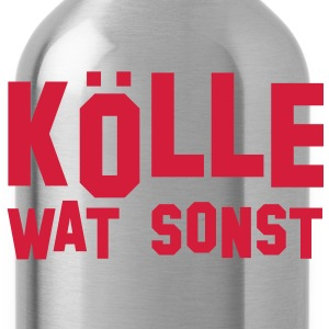 Kölle wat sonst T-Shirts - Water Bottle