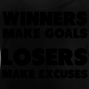 Winners Make Goals, Losers Make Excuses Shirts - Baby T-Shirt
