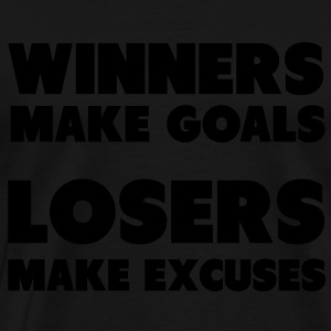 Winners Make Goals, Losers Make Excuses Sweaters - Mannen Premium T-shirt