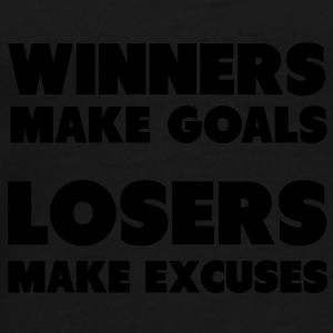 Winners Make Goals, Losers Make Excuses Sacs - T-shirt Premium Homme
