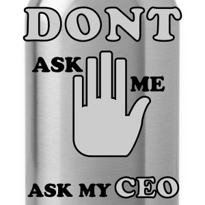 Ask my CEO T-Shirts - Trinkflasche