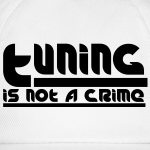 Tuning is not a crime T-Shirts - Baseballkappe