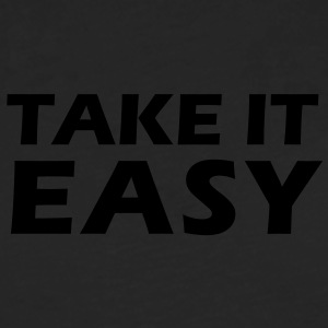Take it easy T-Shirts - Men's Premium Longsleeve Shirt