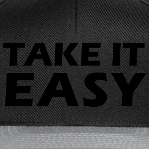 Take it easy T-Shirts - Snapback Cap