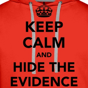 Keep Calm And Hide The Evidence  - Men's Premium Hoodie