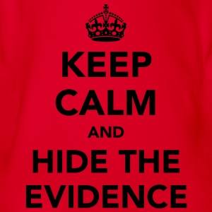 Keep Calm And Hide The Evidence  - Organic Short-sleeved Baby Bodysuit
