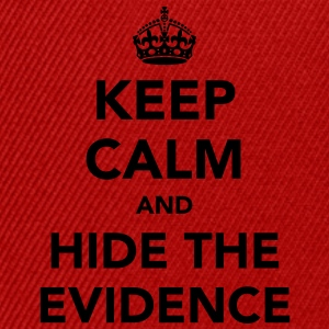 Keep Calm And Hide The Evidence  - Snapback Cap