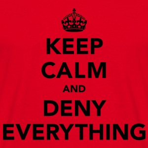 Keep Calm and Deny Everything - Men's T-Shirt