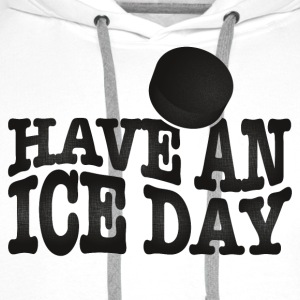 Have an ice day Tee shirts - Sweat-shirt à capuche Premium pour hommes