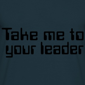 Computer Quotes: Take me to your leader - Men's T-Shirt