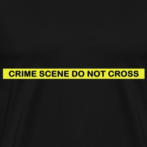 Crime scene do not cross - T-shirt Premium Homme