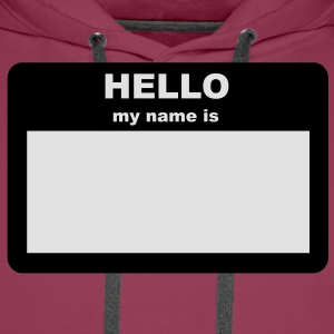 Name tag - HELLO my name is  Aprons - Men's Premium Hoodie