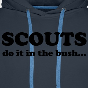 Scouts do it in the bush... T-Shirts - Männer Premium Hoodie
