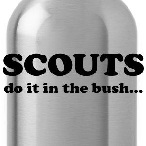 Scouts do it in the bush... T-Shirts - Water Bottle