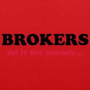 Brokers do it for money... T-Shirts - Tote Bag
