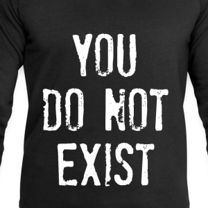 you do not exist T-Shirts - Männer Sweatshirt von Stanley & Stella