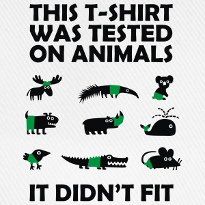 Tested on Animals - Didn't Fit Novelty T-Shirt - Baseball Cap