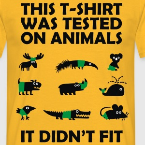 Tested on Animals - Didn't Fit Novelty T-Shirt - Men's T-Shirt