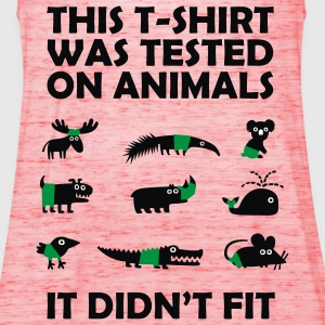 Tested on Animals - Didn't Fit Novelty T-Shirt - Women's Tank Top by Bella