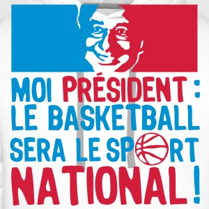 moi president basketball sport national Tee shirts - Sweat-shirt à capuche Premium pour hommes