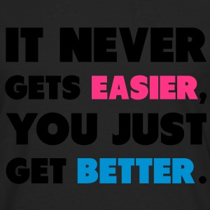 It Never Gets Easier, You Just Get Better. Tröjor - Långärmad premium-T-shirt herr