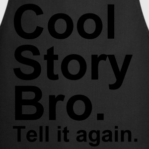 Cool Story Bro. Tell it again. - Kokkeforkle