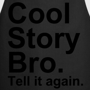 Cool Story Bro. Tell It Again. - Tablier de cuisine