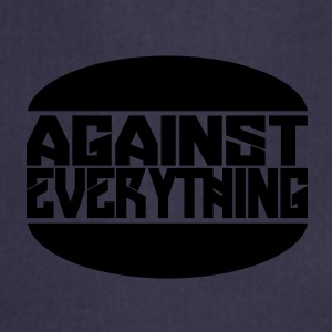 Against everything - Cooking Apron