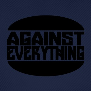 Against everything - Baseball Cap