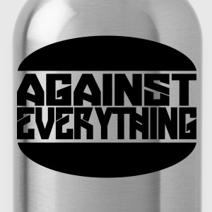 Against everything - Water Bottle